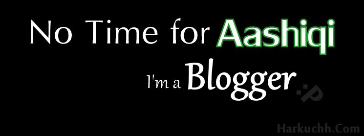 No Time for Aashiqui I'm a Blogger FB Timeline Cover